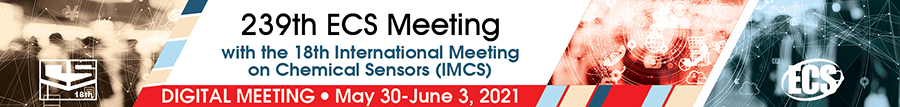 239th ECS Meeting with the 18th International Meeting on Chemical Sensors (IMCS) (May 30-June3, 2021)